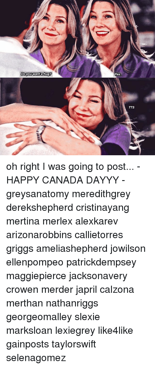 Doyouwantahug? Yes TTS Oh Right I Was Going to Post - HAPPY CANADA ...