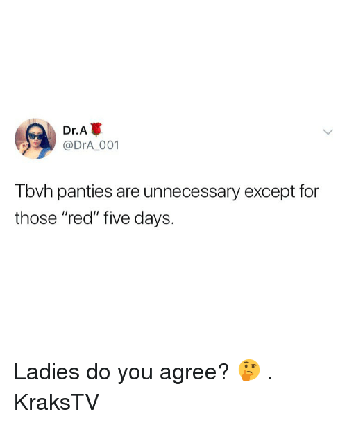 """Memes, 🤖, and Red: Dr.A  @DrA 001  Tbvh panties are unnecessary except for  those """"red"""" five days. Ladies do you agree? 🤔 . KraksTV"""