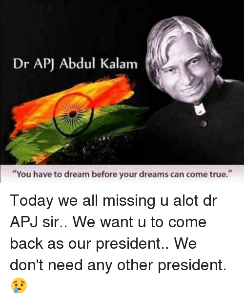 you have to dream before your dreams can come true by apj abdul kalam This pin was discovered by ramesh babu discover (and save) your own pins on pinterest apj abdul kalam apj abdul kalam.