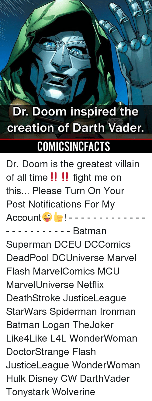 Batman, Darth Vader, and Disney: Dr. Doom inspired the  creation of Darth Vader.  COMICSINCFACTS  TS PAST Dr. Doom is the greatest villain of all time‼️‼️ fight me on this... Please Turn On Your Post Notifications For My Account😜👍! - - - - - - - - - - - - - - - - - - - - - - - - Batman Superman DCEU DCComics DeadPool DCUniverse Marvel Flash MarvelComics MCU MarvelUniverse Netflix DeathStroke JusticeLeague StarWars Spiderman Ironman Batman Logan TheJoker Like4Like L4L WonderWoman DoctorStrange Flash JusticeLeague WonderWoman Hulk Disney CW DarthVader Tonystark Wolverine