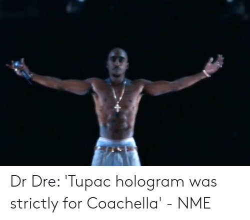 Dr Dre 'Tupac Hologram Was Strictly for Coachella' - NME | Coachella