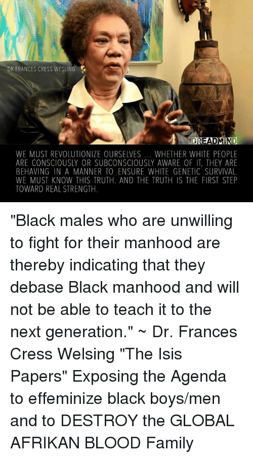 Francis Of Isi Quotes | Dr Frances Cress Wesling Dreadmind We Must Revolutionize Ourselves