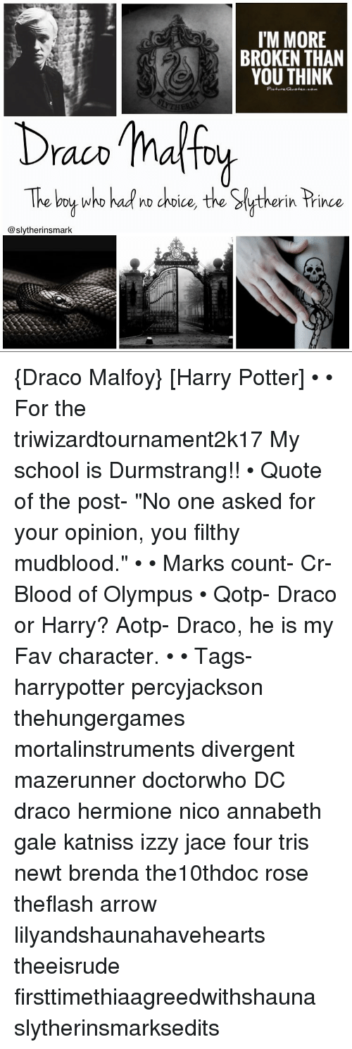 Draco I M More Broken Than You Think Picture Therin Trince Draco Malfoy Harry Potter For The Triwizardtournament2k17 My School Is Durmstrang Quote Of The Post No One Asked For The school, which presumably takes mainly. meme