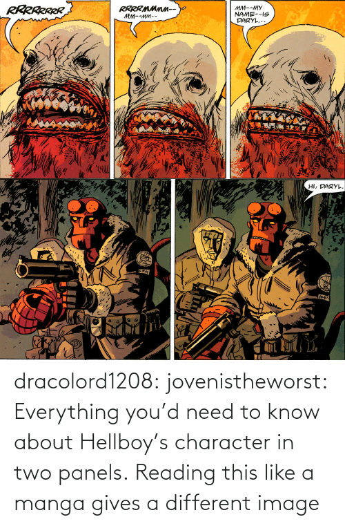 Tumblr, Blog, and Http: dracolord1208: jovenistheworst:  Everything you'd need to know about Hellboy's character in two panels.   Reading this like a manga gives a different image