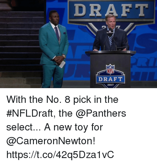 Memes, Panthers, and 🤖: DRAFT  DRAFT  2017 With the No. 8 pick in the #NFLDraft, the @Panthers select...  A new toy for @CameronNewton! https://t.co/42q5Dza1vC