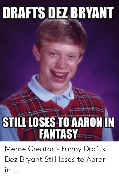 Drafts Dez Bryant Still Loses To Aaronin Fantasy Meme