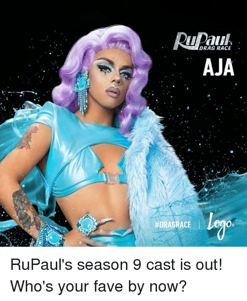 Memes, Fave, and RuPaul: DRAG RACE  AJA  #DRAG RACE RuPaul's season 9 cast is out! Who's your fave by now?