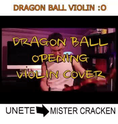 DRAGON BALL VIOLIN O DRAGON BALL VIOLIN COVER NETE MISTER