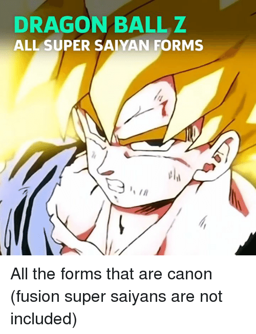 dragon ball z all super saiyan forms all the forms that are canon