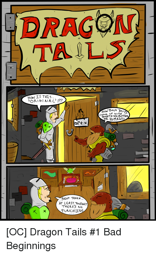 Bad, Taken, and Comics: DRAGON  TAILS  COME UP WITH  OPEN  0  PoIUT TAKEN  AT LEAST TOUIGHT  THERES No  UNCH LTNE
