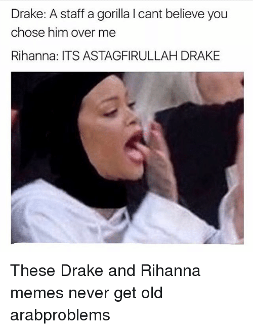 Best Memes About Drake And Rihanna Drake And Rihanna Memes - The 25 best drake memes in existence