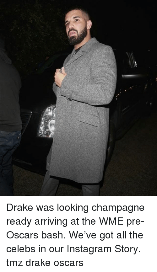 Drake, Instagram, and Memes: Drake was looking champagne ready arriving at the WME pre-Oscars bash. We've got all the celebs in our Instagram Story. tmz drake oscars