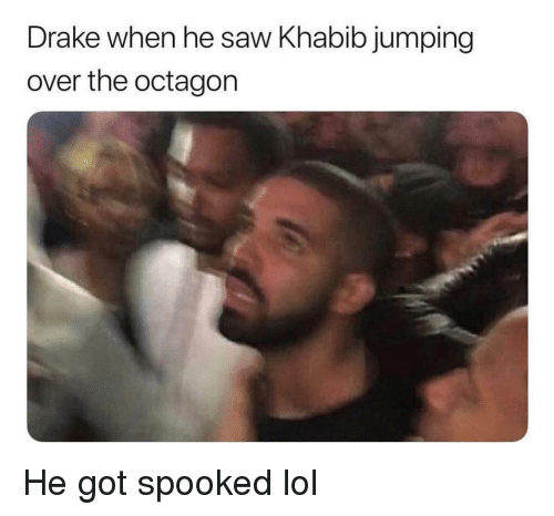 Drake, Funny, and Lol: Drake when he saw Khabib jumping  over the octagon He got spooked lol