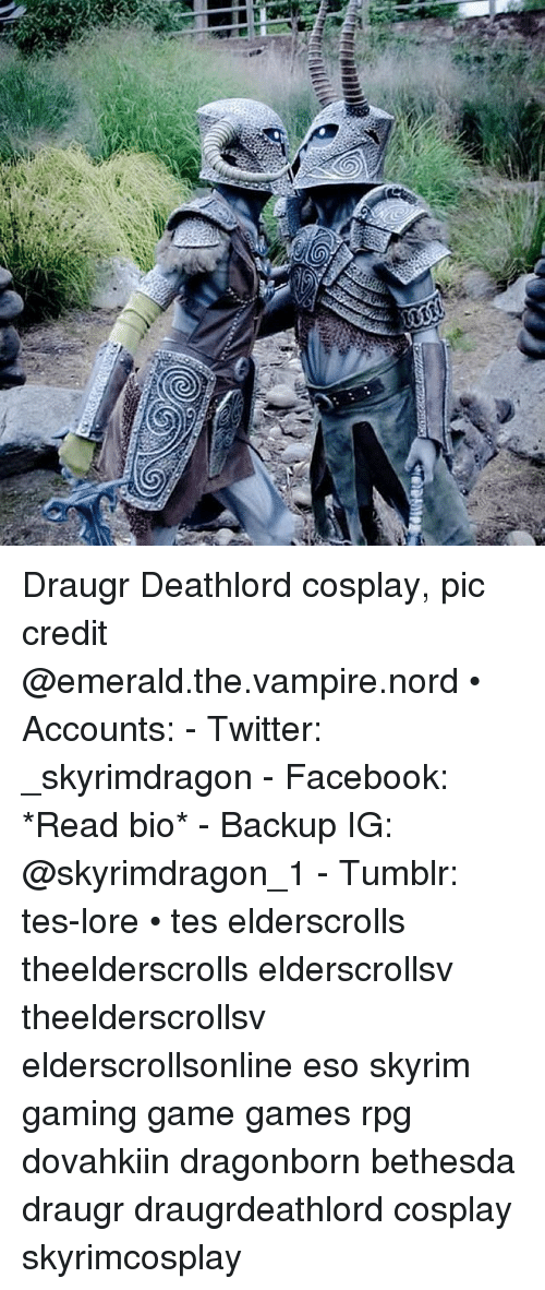 Draugr Deathlord Cosplay Pic Credit • Accounts - Twitter
