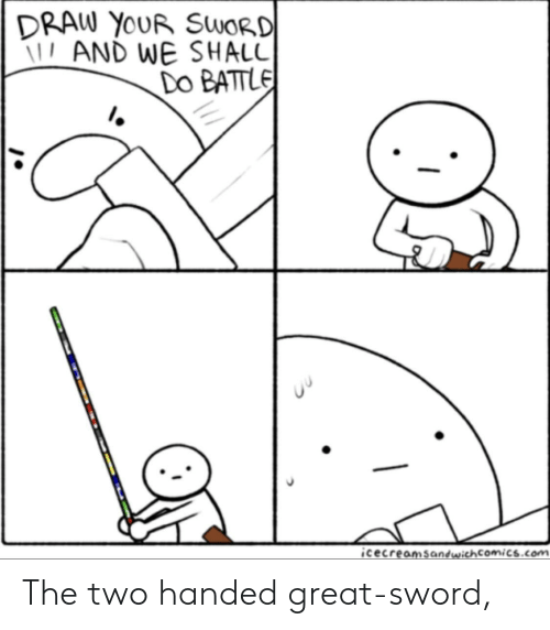 DRAW YoUR SWORD AND WE SHAL Do BATTL icecreamsandwichComiCscom the