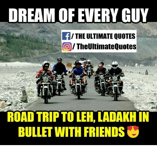 Memes And Road Trip DREAM OF EVERY GUY F THE ULTIMATE