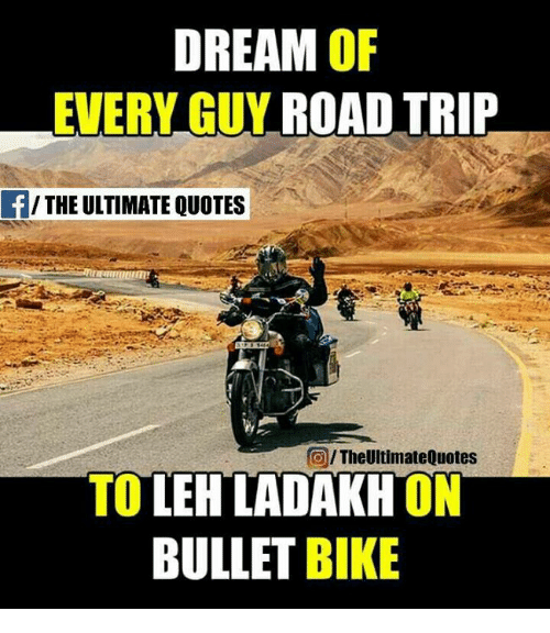 Memes Quotes And Dreams DREAM OF EVERY GUY ROAD TRIP F THE