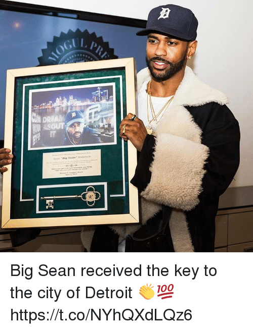 Big Sean, Detroit, and Memes: DREAM  Sean Big Sean  Anderson Big Sean received the key to the city of Detroit 👏💯 https://t.co/NYhQXdLQz6
