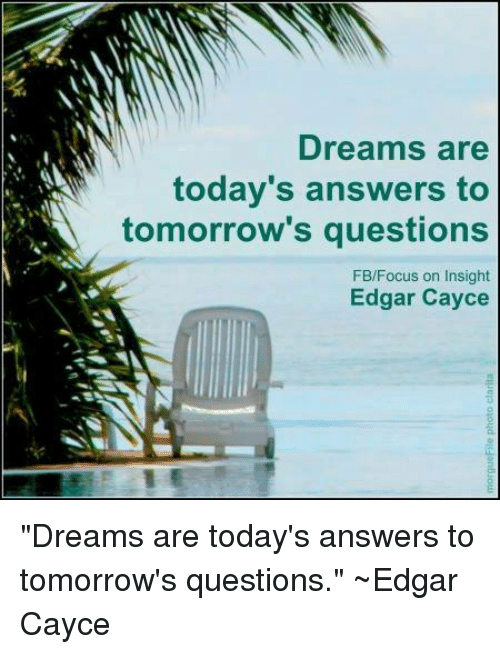 Dreams Are Today's Answers to Tomorrow's Questions FBFocus on