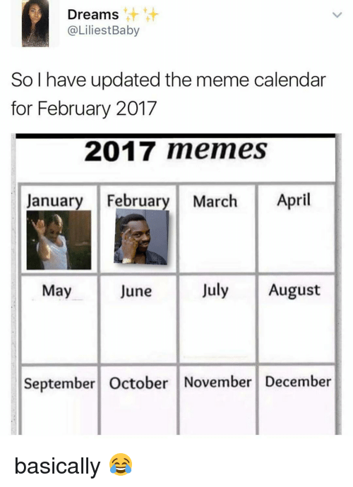 Funny, Calendar, and September: Dreams  @LiliestBaby  So I have updated the meme calendar  for February 2017  2017 memes  January February March  April  July August  May  June  September October November December basically 😂