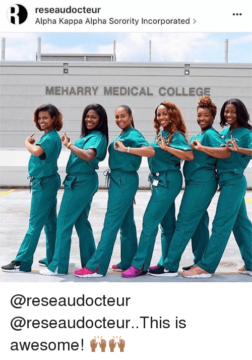 35a25f5621f75 College, Memes, and Sorority: Dreseaudocteur Alpha Kappa Alpha Sorority  Incorporated > MEHARRY MEDICAL