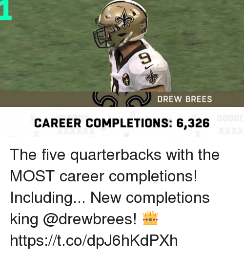 Memes, Drew Brees, and 🤖: DREW BREES  CAREER COMPLETIONS: 6,326 The five quarterbacks with the MOST career completions!  Including... New completions king @drewbrees! 👑 https://t.co/dpJ6hKdPXh