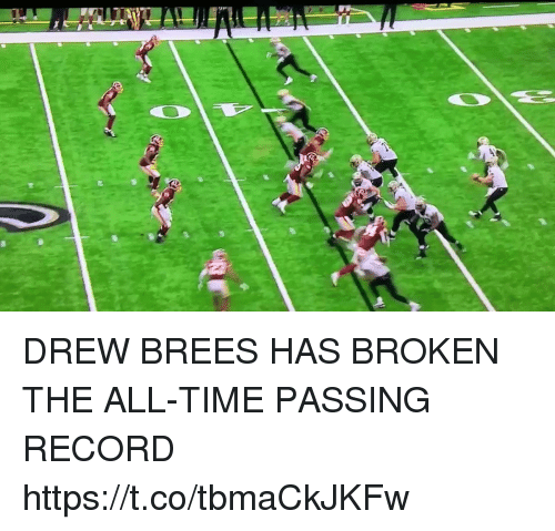 Football, Nfl, and Sports: DREW BREES HAS BROKEN THE ALL-TIME PASSING RECORD https://t.co/tbmaCkJKFw