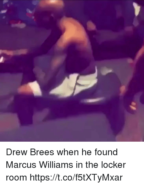 Football, Nfl, and Sports: Drew Brees when he found Marcus Williams in the locker room https://t.co/f5tXTyMxar