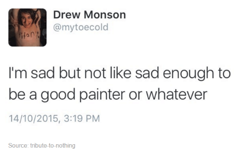 Good Humans Of Tumblr And Sad Drew Monson Mytoecold Tan I
