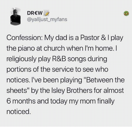 DREW Confession My Dad Is a Pastor & I Play the Piano at Church When