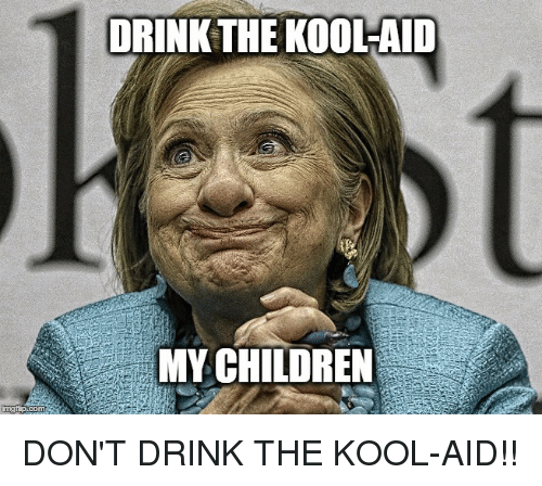 drink the kool aid my children dont drink the kool aid 27304735 drink the kool aid my children children meme on me me