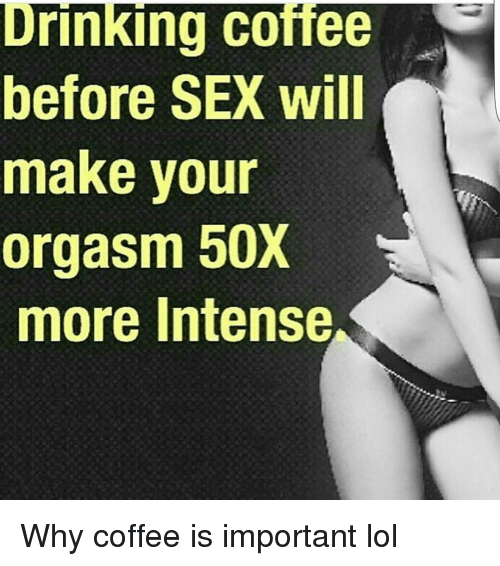 How more intense orgasm