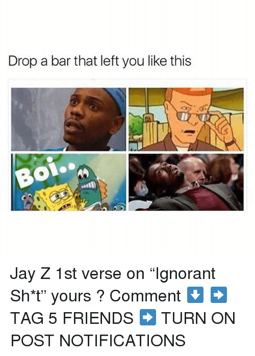"Friends, Jay, and Jay Z: Drop a bar that left you like this Jay Z 1st verse on ""Ignorant Sh*t"" yours ? Comment ⬇️ ➡️ TAG 5 FRIENDS ➡️ TURN ON POST NOTIFICATIONS"