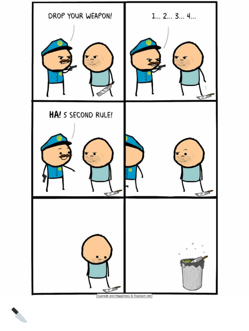Memes, Cyanide and Happiness, and 🤖: DROP YOUR WEAPON!  HA! S SECOND RULE!  Cyanide and Happiness O Explosm.net 🔪