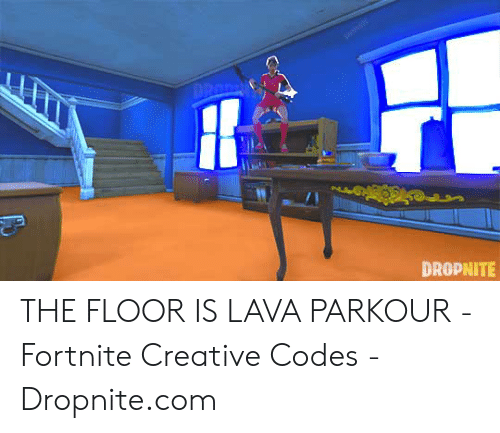 DROPNITE THE FLOOR IS LAVA PARKOUR - Fortnite Creative Codes