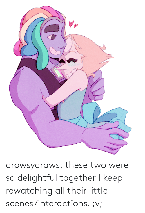 Tumblr, Blog, and Http: drowsydraws:  these two were so delightful together I keep rewatching all their little scenes/interactions. ;v;