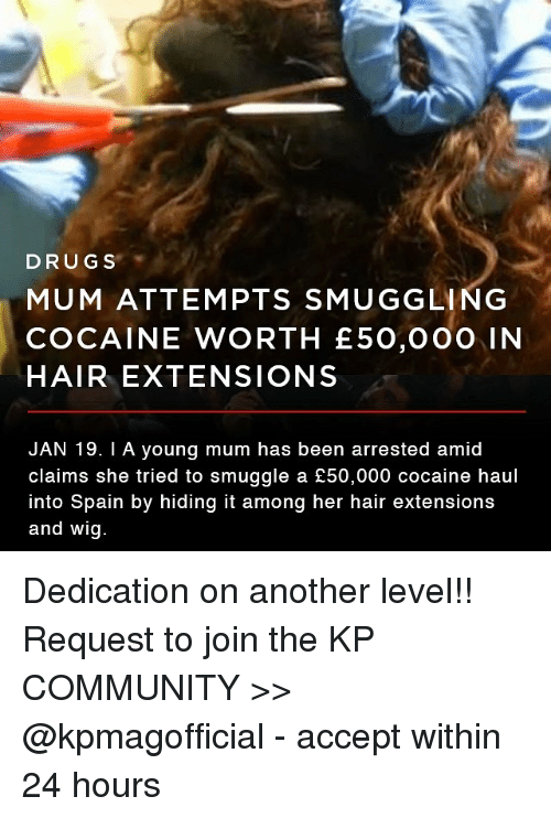 Drugs Mum Attempts Smuggling Cocaine Worth E50000 In Hair Extensions