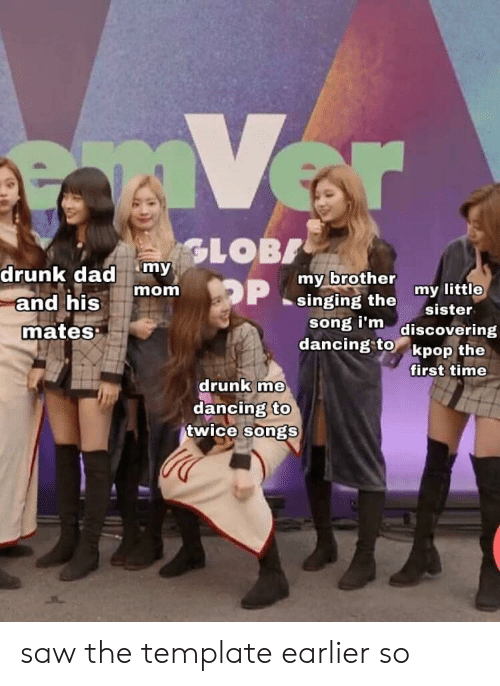 Drunk Dad My My Brother Singing the Sister Mom My Little and