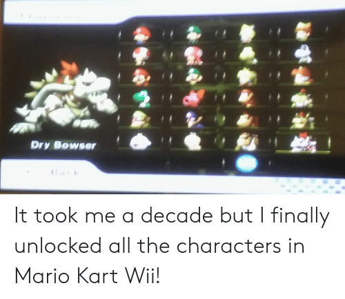 Dry Bowser It Took Me A Decade But I Finally Unlocked All