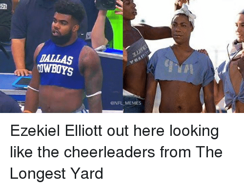 Memes, Nfl, and Dallas: DS  DALLAS  OWBOYS  @NFL MEMES Ezekiel Elliott out here looking like the cheerleaders from The Longest Yard