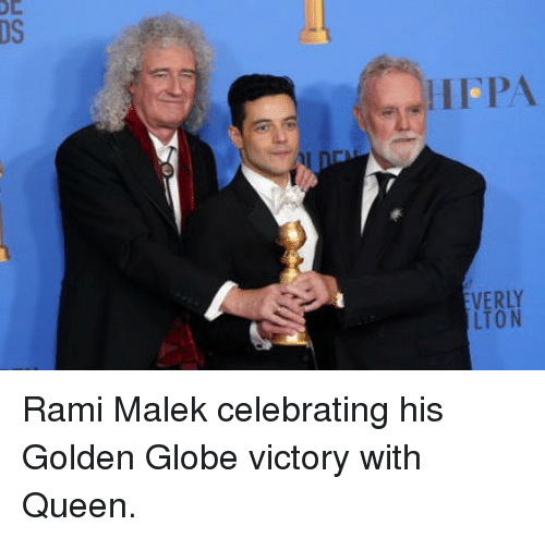 Memes, Queen, and 🤖: DS  HFPA  LTON Rami Malek celebrating his Golden Globe victory with Queen.
