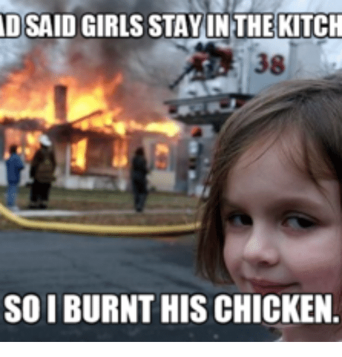 dsaid girls stay in the kitch 38 soiburnt his chicken 16174697 you donthave to be lonely at farmers only com memes farmersonly