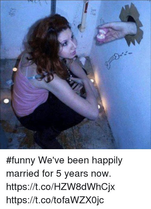 Dts Funny Weve Been Happily Married For 5 Years Now
