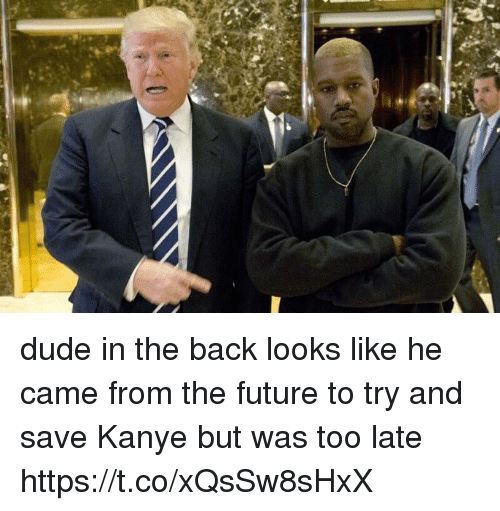 Dude, Future, and Kanye: dude in the back looks like he came from the future to try and save Kanye but was too late https://t.co/xQsSw8sHxX