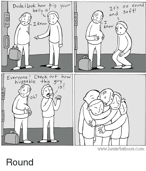 Andrew Bogut, Dude, and Webcomics: Dude ! look how big your  belly is  Its 5o foun  and soft  110  I know. X3  Know  Everyone Check out how  hugga ble this quy  I5  www.lunarbaboon.Com Round