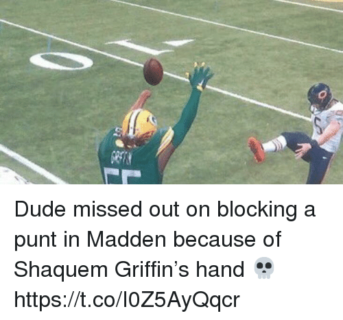 Dude, Football, and Nfl: Dude missed out on blocking a punt in Madden because of Shaquem Griffin's hand 💀 https://t.co/I0Z5AyQqcr