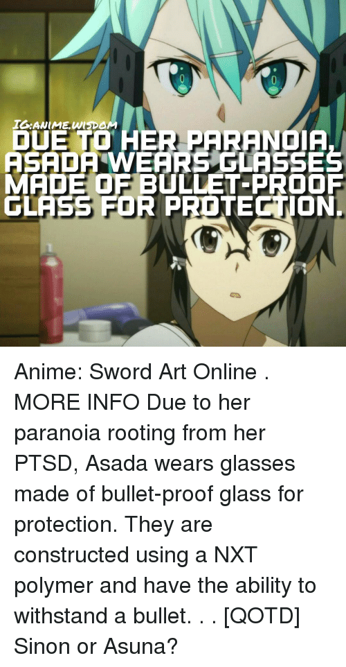 due to her paranoia asadarwehrs glasses made of bullet proof glass
