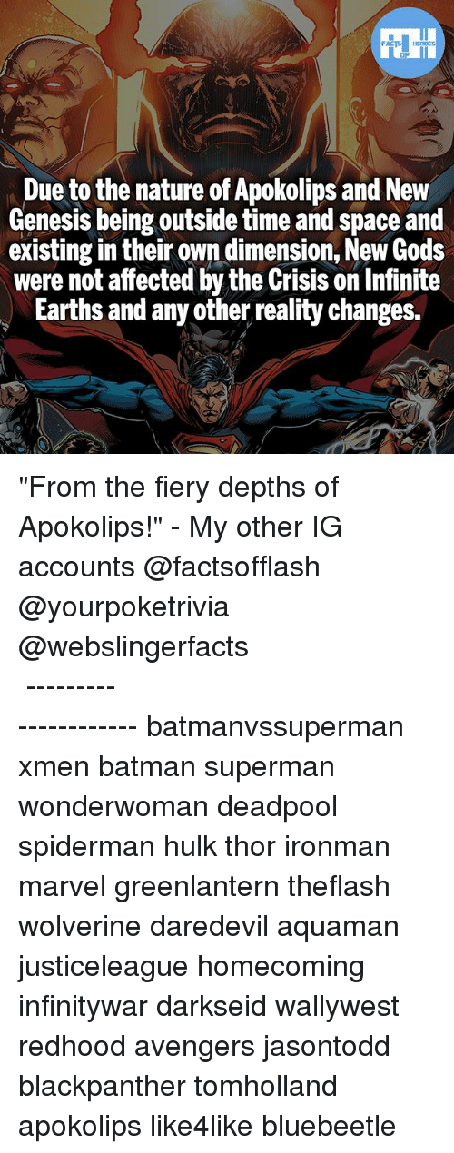 "Batman, Memes, and Superman: Due to the nature of Apokolips and New  Genesis being outside time and space and  existing in their own dimension, New Gods  were not affected by the Crisis on Infinite  Earths and any other, reality changes. ""From the fiery depths of Apokolips!"" - My other IG accounts @factsofflash @yourpoketrivia @webslingerfacts ⠀⠀⠀⠀⠀⠀⠀⠀⠀⠀⠀⠀⠀⠀⠀⠀⠀⠀⠀⠀⠀⠀⠀⠀⠀⠀⠀⠀⠀⠀⠀⠀⠀⠀⠀⠀ ⠀⠀--------------------- batmanvssuperman xmen batman superman wonderwoman deadpool spiderman hulk thor ironman marvel greenlantern theflash wolverine daredevil aquaman justiceleague homecoming infinitywar darkseid wallywest redhood avengers jasontodd blackpanther tomholland apokolips like4like bluebeetle"