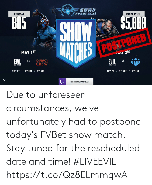 Memes, Date, and Match: Due to unforeseen circumstances, we've unfortunately had to postpone today's FVBet show match. Stay tuned for the rescheduled date and time! #LIVEEVIL https://t.co/Qz8ELmmqwA