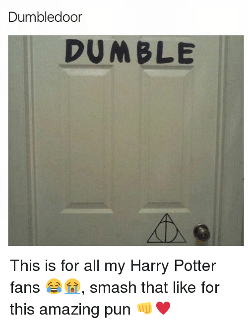 Harry Potter Memes and Smashing Dumbledoor DUMBLE This is for all my Harry  sc 1 st  Me.me & Dumbledoor DUMBLE This Is for All My Harry Potter Fans ?? Smash ...